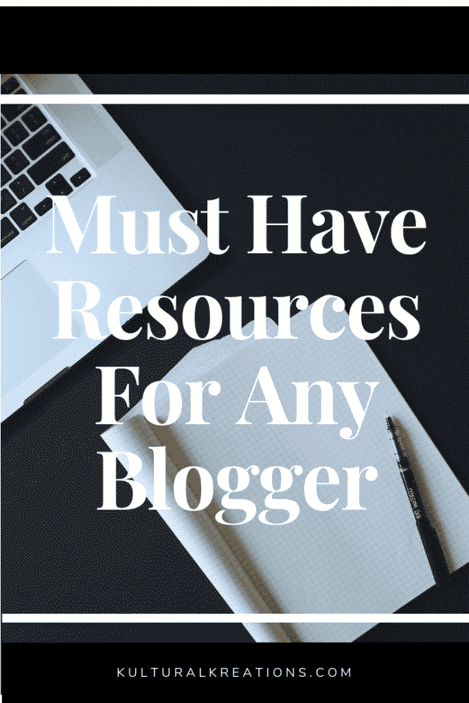 Must Have Resources for Any Blogger